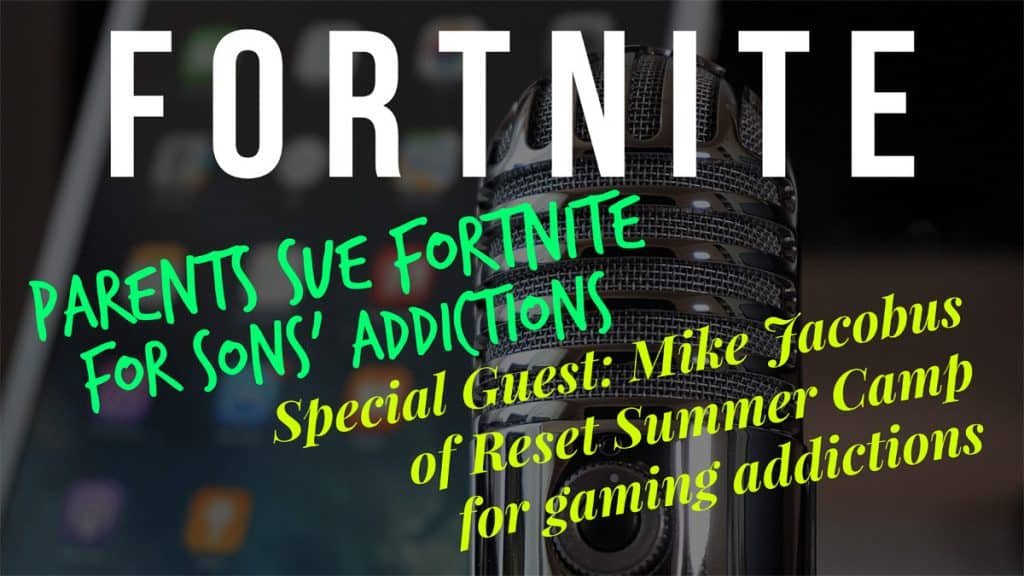 Episode 30: Fortnite and Reset Summer Camp