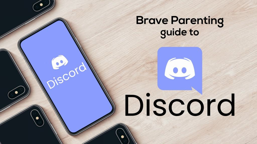 Brave Parenting Guide To Discord Brave Parenting