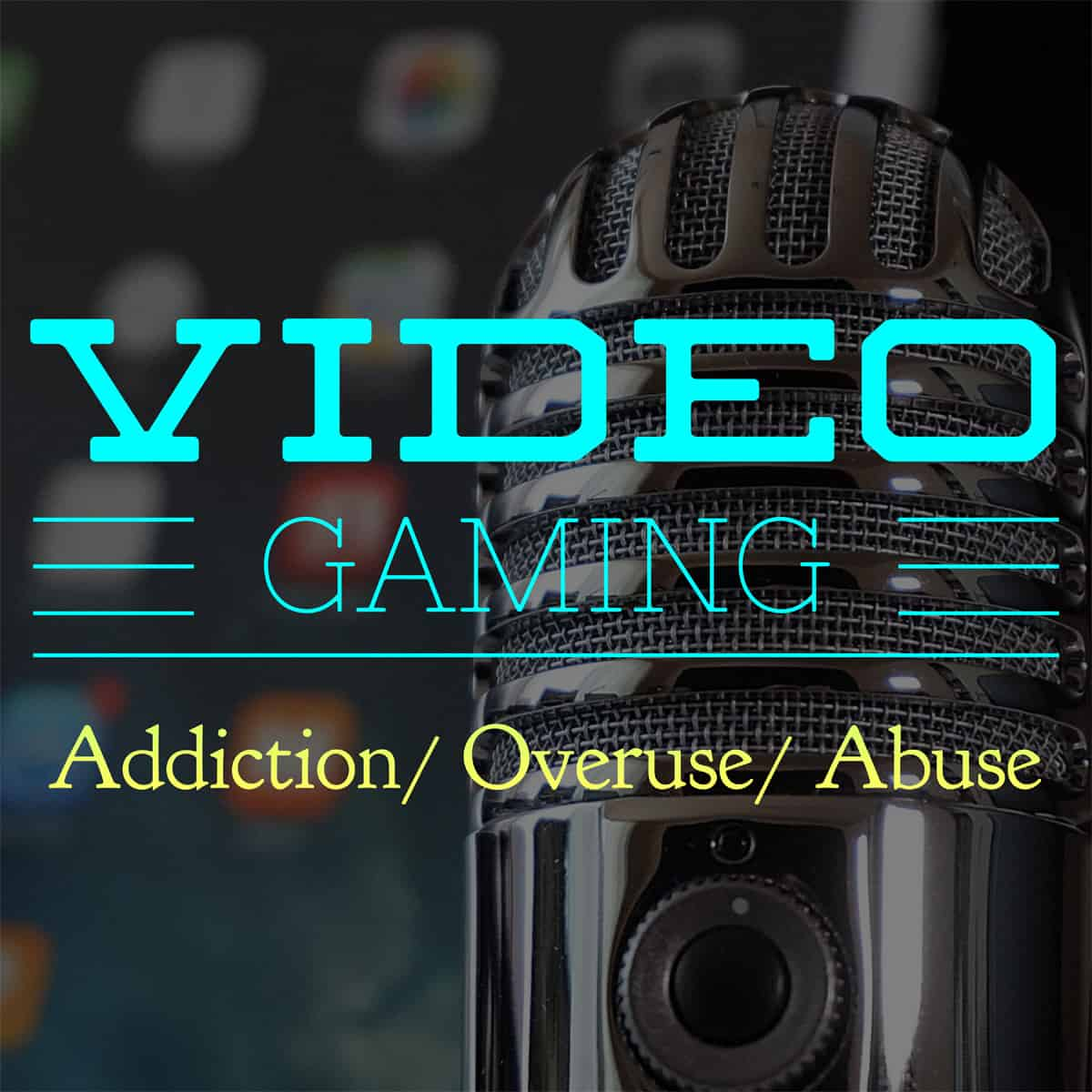 Ep. 57: Video Game Addiction, Overuse, and Abuse