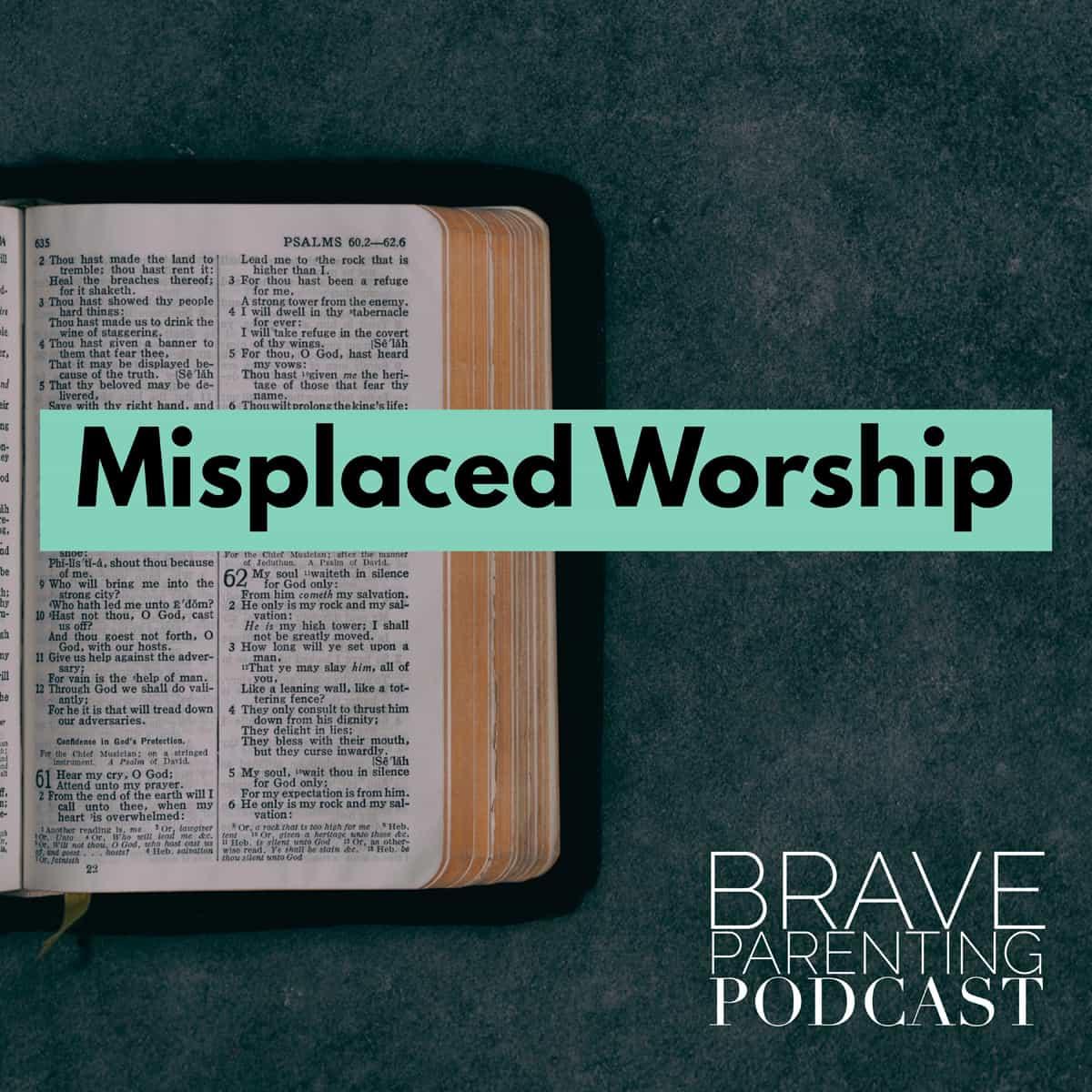 Ep. 65: Modern Idolatry